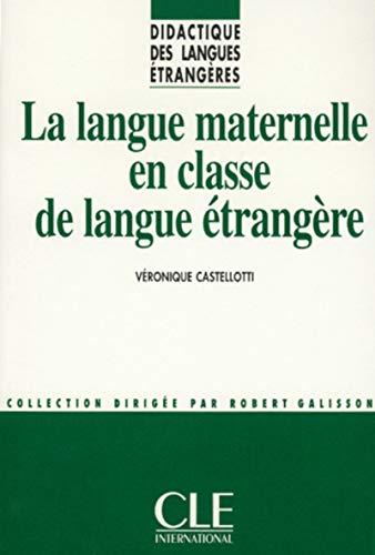 9782090333442: La Langue Maternelle En Classe de Langue Etrangere (Didactique Des Langues Etrangeres) (French Edition)
