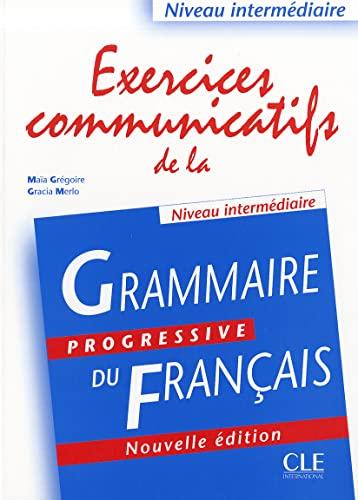 Exercices communicatifs de la grammaire progressive du français: Grégoire, Maïa