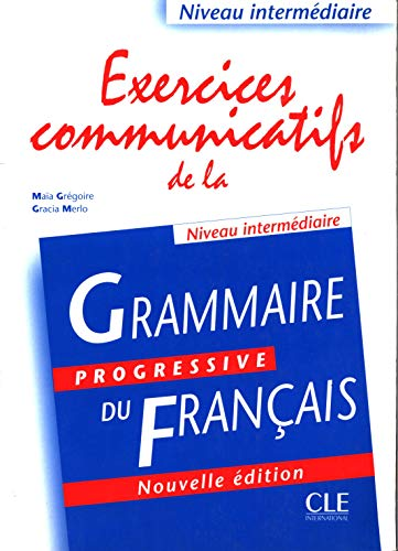 Exercices Communicatifs De La Grammaire Progressive (Intermediate)