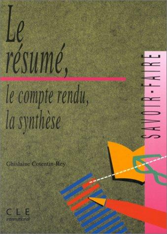 9782090333749: Le r�sum�, le compte-rendu, la synth�se, savoir-faire