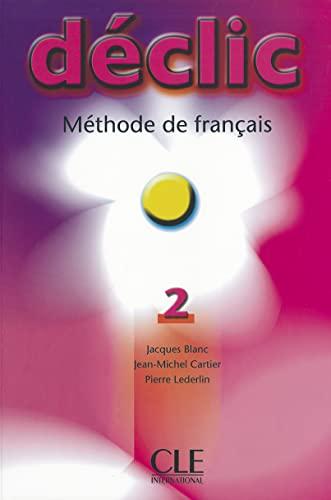 Déclic 2 - Méthode de français: Blanc, Jacques
