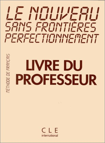 9782090334890: Le Nouveau Sans Frontieres Teacher's Guide (Perfecting) (English and French Edition)