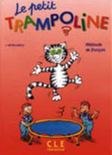 Le petit trampoline - Méthode de français: Meyer-Dreux, Sylvie