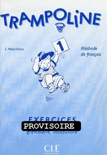 Trampoline 1 - Méthode de français: Meyer-Dreux, Sylvie