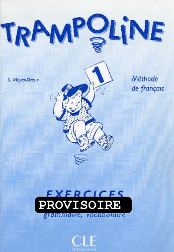 Trampoline: Exercices 1: Exercices 1: Lecture, Ecriture-Grammaire,: Garabedian