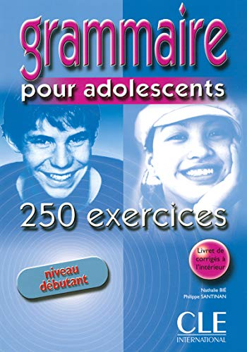 9782090335262: Grammaire Pour Adolescents 250 Exercises Textbook + Key (Beginner) (French Edition)