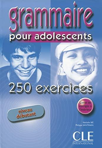 Grammaire Pour Adolescents 250 Exercises Textbook +: Bie