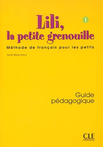 9782090335415: Lili, La Petite Grenouille Niveau 1 Guide Pedagogique (English and French Edition)