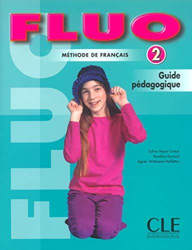 Fluo 2 - Méthode de français: Meyer-Dreux, Sylvie