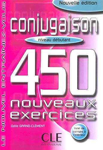 9782090335903: Conjugaison 450 Nouveaux Exercices: Niveau Debutant (French Edition)