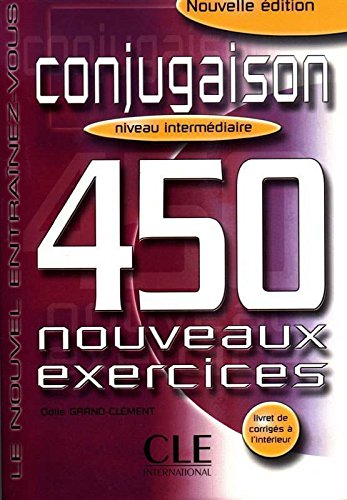 Conjugaison 450 Exercises Textbook + Key (Intermediate)