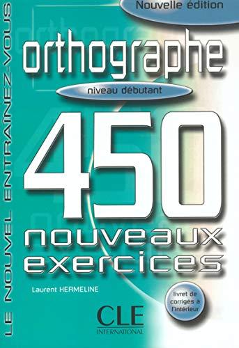 Orthographe 450 Exercises Textbook + Key (Beginner): Sirejols
