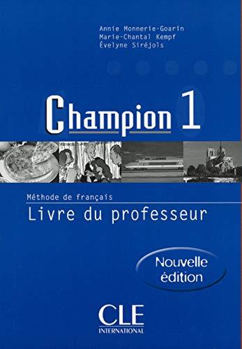 Champion 1: Livre Du Professeur: Kempf, Marie-Chantal; Monnerie-Goarin,