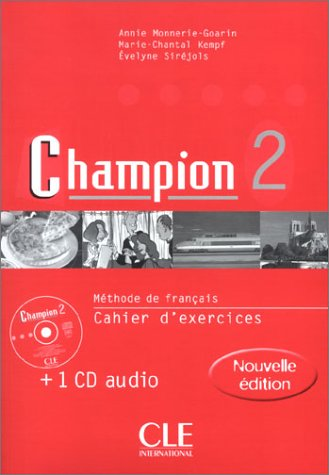 Champion 2: Cahier d'Exercices: Monnerie-Goarin, Annie; Kempf,