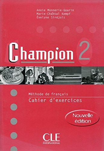 Champion 2 : Méthode de français (Cahier: Monnerie-Goarin, Annie, Sirejols,