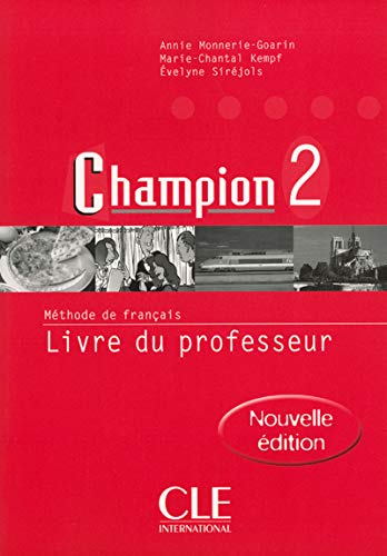 Champion 2: Livre Du Professeur: Monnerie-Goarin, Annie; Kempf, Marie-Chantal; Sirejols, Evelyne