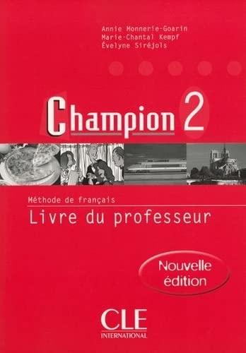 Champion 2: Livre Du Professeur: Monnerie-Goarin, Annie; Kempf,