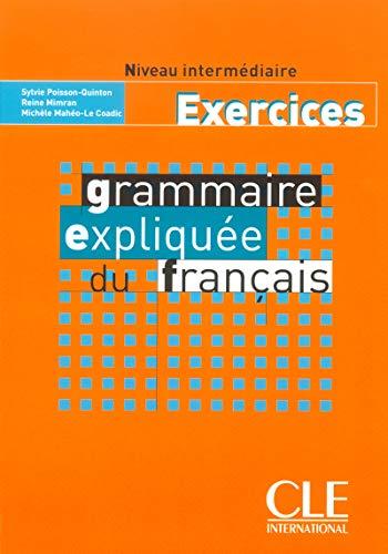 9782090337044: Grammaire expliquée du français. Intérmediaire. Cahier d'exercices. Per le Scuole superiori (Gramm Expliquee)