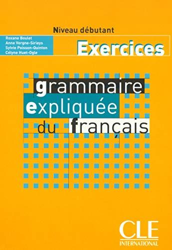 9782090337082: Grammaire expliquée du français - Niveau débutant - Livre