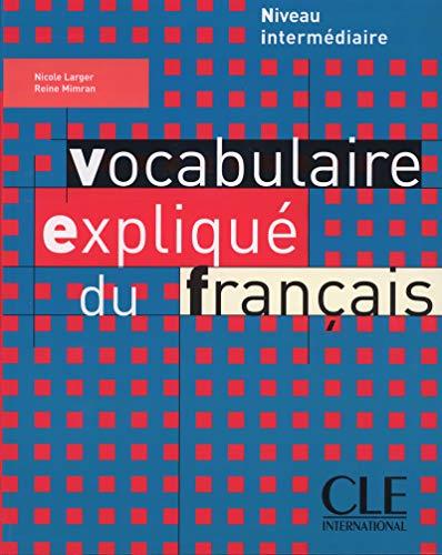 9782090337198: Vocabulaire expliqué du français: Niveau intermédiaire
