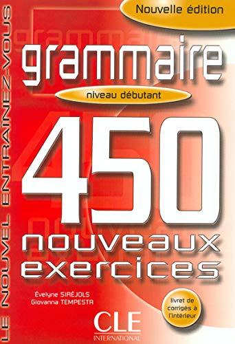 Grammaire 450 Nouveaux Exercises, Niveau Debutant (French: Evelyne Sirejols, Giovanna