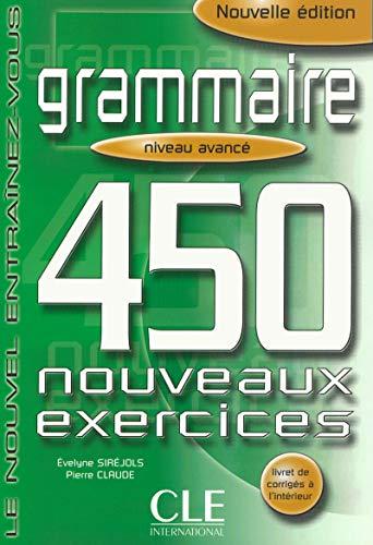 Grammaire 450 Exercises Textbook + Key (Advanced): Sirejols