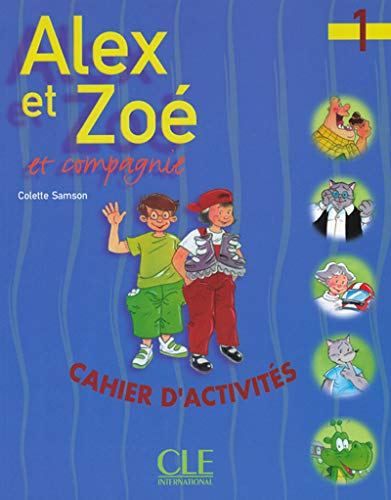 9782090338171: Alex Et Zoe Et Compagnie 1: Cahier D'Activites (French Edition)