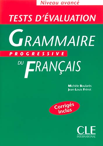 Tests D'Evaluation Grammaire Progressive Du Francais, Niveau: Michele Boulares, Jean-Louis