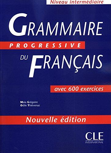 Grammaire Progressive Du Francais: Avec 600 Exercices: Maia Gregoire, Odile