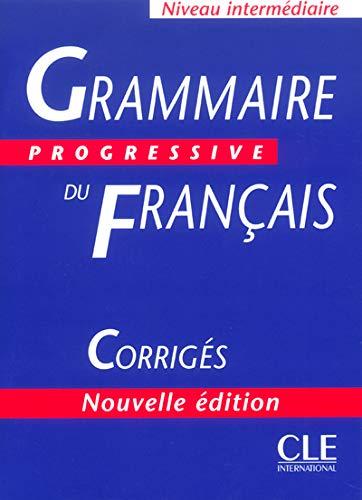 Grammaire Progressive Du Francais Corrig?s (Answer Key) (French Edition): Christine Grall (Editor)