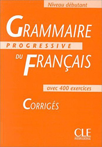 Grammaire Progressive Du Francais 1: Corriges (Answer Book) (French Edition): Cle International