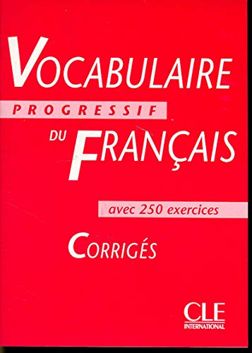 Vocabulaire Progressif Du Francais: Corriges, Avec 250 Exercices: Leroy-Miquel, Claire; Goliot-Lete...