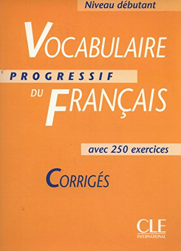 9782090338799: Vocabulaire Progressif Du Francais Key Corriges, Niveau Debutant: Avec 250 Exercises (French Edition)