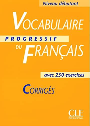 Vocabulaire Progressif Du Francais Key Corriges, Niveau: Miquel, Claire