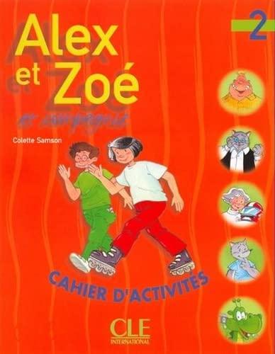 Alex Et Zoe Et Compagnie 2 Cahier: Samson, Colette