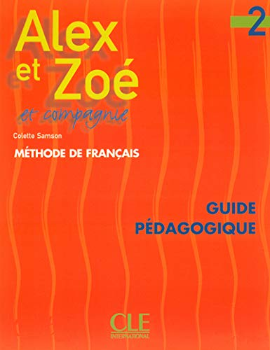 Alex et Zoé et compagnie 2 - Méthode de français: Samson, Colette