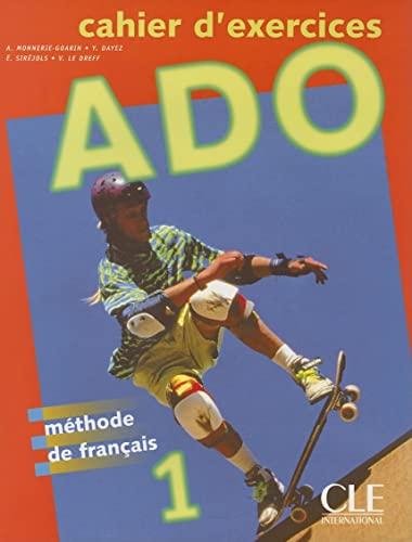 9782090339413: Ado niveau 1 : Méthode de français, Cahier d'exercices: Cahier D'Exercices 1 (Cle)