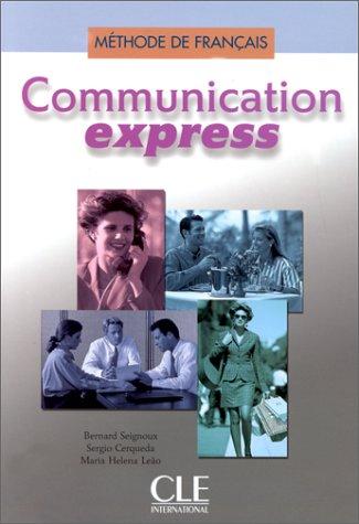 Communication Express: Livre De l'Eleve: Bernard Seignoux; Sergio Cerquada; Maria Helena Leao