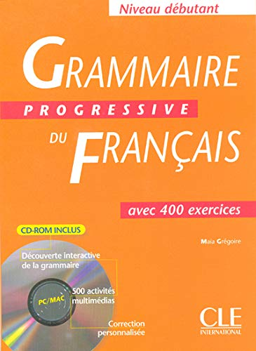 Debut/gramm.progressive franc.(+cd-rom).(400 exercices): Gregoire, Maia