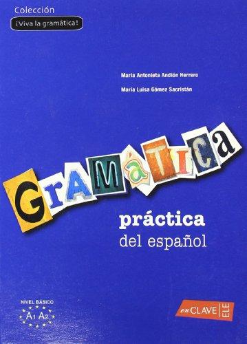 Gramática práctica del español - nivel básico (Â¡Viva la gramática!) - Andión, Herrero Mª Antonieta und Sacristán María Luisa Gómez
