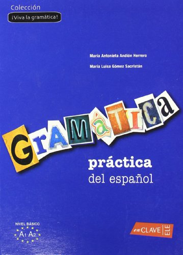 Gramatica practica del español. Nivel basico A1A2.: Andion Herrero, Mª