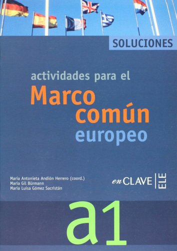 Actividades para el Marco común europeo A1. Soluciones.: ANDION HERRERO/GIL BÜRMANN/GOMEZ ...
