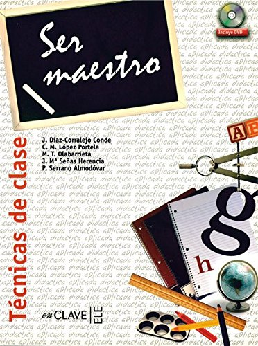 Tecnicas De Clase: Ser Maestro + DVD: Joaquín Díaz-Corralejo Conde;