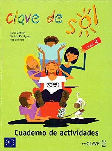 Clave de Sol. Nivel 3 (B1). Cuaderno de actividades. Curso de españolpara adolescentes. - Antolín, Lucía et al.