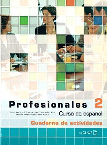 Profesionales 2 Cuaderno de ejercicios 2 +: Victor Benitez; Susana