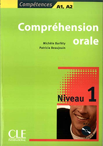 9782090352023: Comprehension Orale, Competences A1, A2, Niveau 1 [With CD (Audio)] (French Edition)