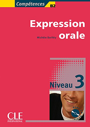 9782090352092: Competences B2, Expression Orale, Niveau 3 [With CD (Audio)] (French Edition)