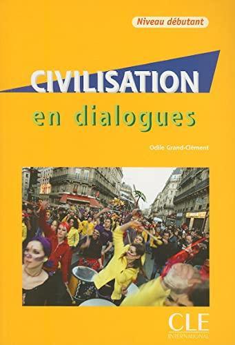 Civilisation En Dialogues, Niveau Debutant (French Edition)