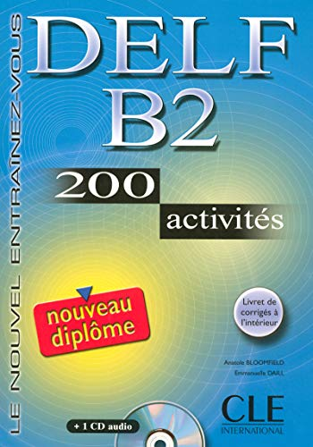 9782090352313: Delf B2. 200 Activities. Textbook + Key + Audio CD (French Edition)