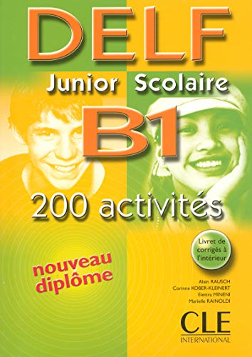 9782090352375: DELF Junior Scolaire B1: 200 Activites (French Edition)